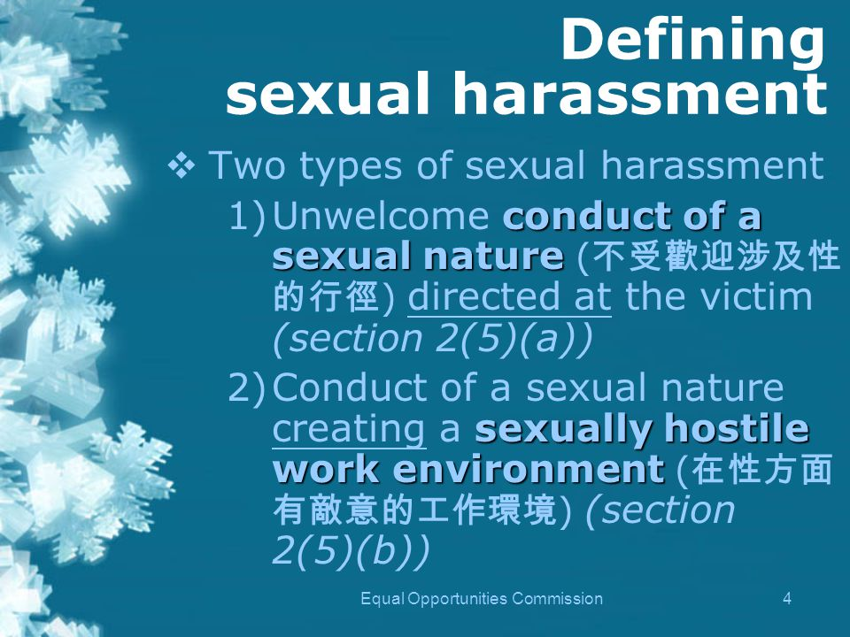 Equal Opportunities Commission25 Possible Amendment  Liability for sexual conduct creating a sexually hostile environment at or in relation to an educational establishment  Educational establishments to be made liable for unlawful sexual harassment done by students.