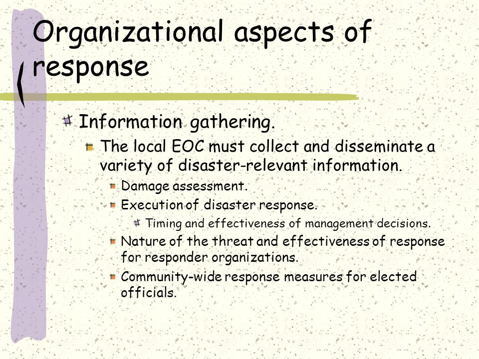 Organizational aspects of response Information gathering.