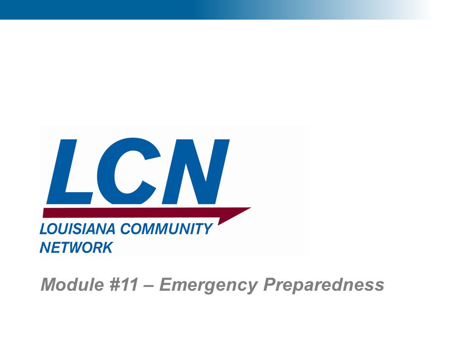 1 Module #11 – Emergency Preparedness