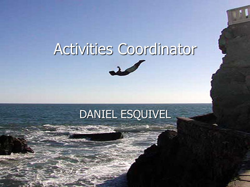 Activities Coordinator DANIEL ESQUIVEL