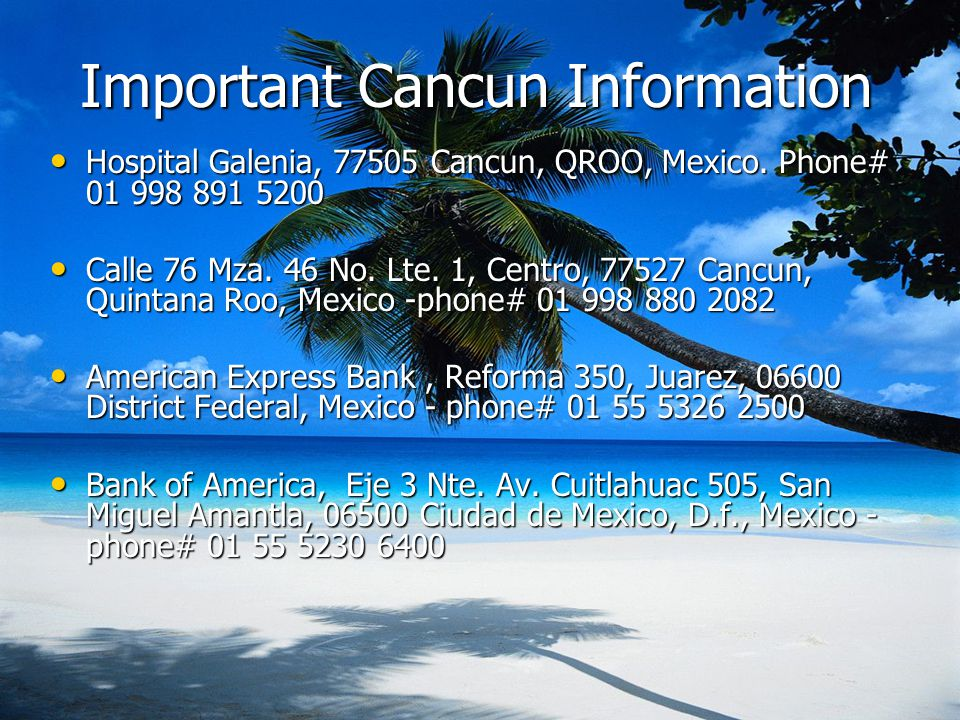 Important Cancun Information Hospital Galenia, 77505 Cancun, QROO, Mexico.
