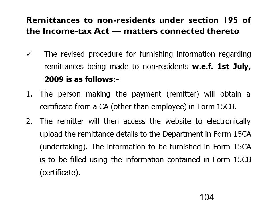 Remittances to non-residents under section 195 of the Income-tax Act –– matters connected thereto The revised procedure for furnishing information regarding remittances being made to non-residents w.e.f.
