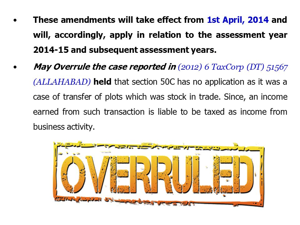 These amendments will take effect from 1st April, 2014 and will, accordingly, apply in relation to the assessment year 2014-15 and subsequent assessment years.
