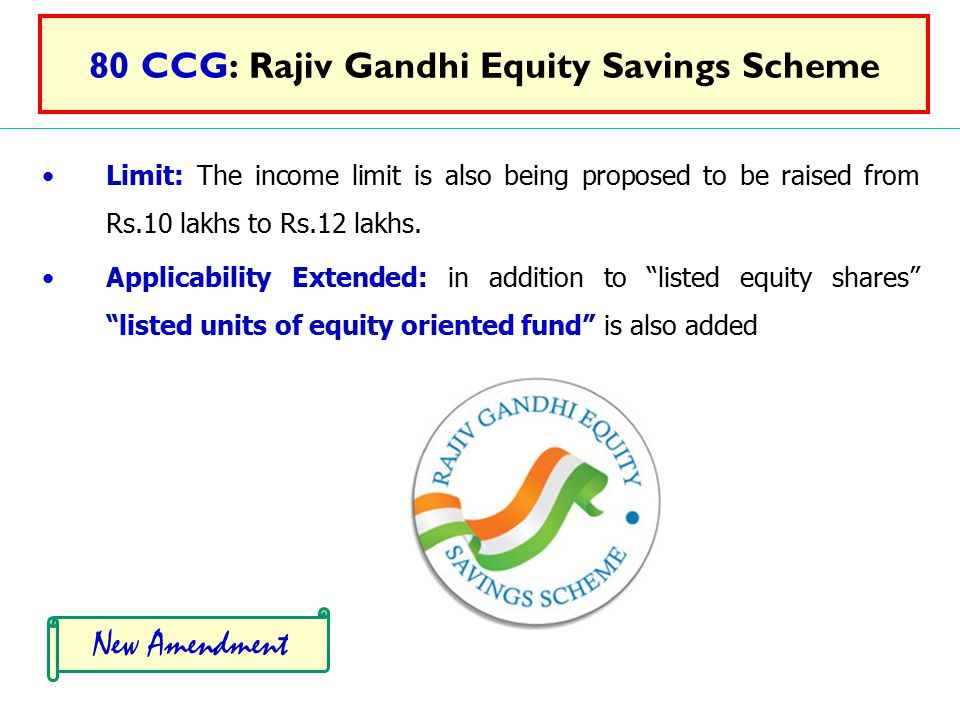 80 CCG: Rajiv Gandhi Equity Savings Scheme Limit: The income limit is also being proposed to be raised from Rs.10 lakhs to Rs.12 lakhs.