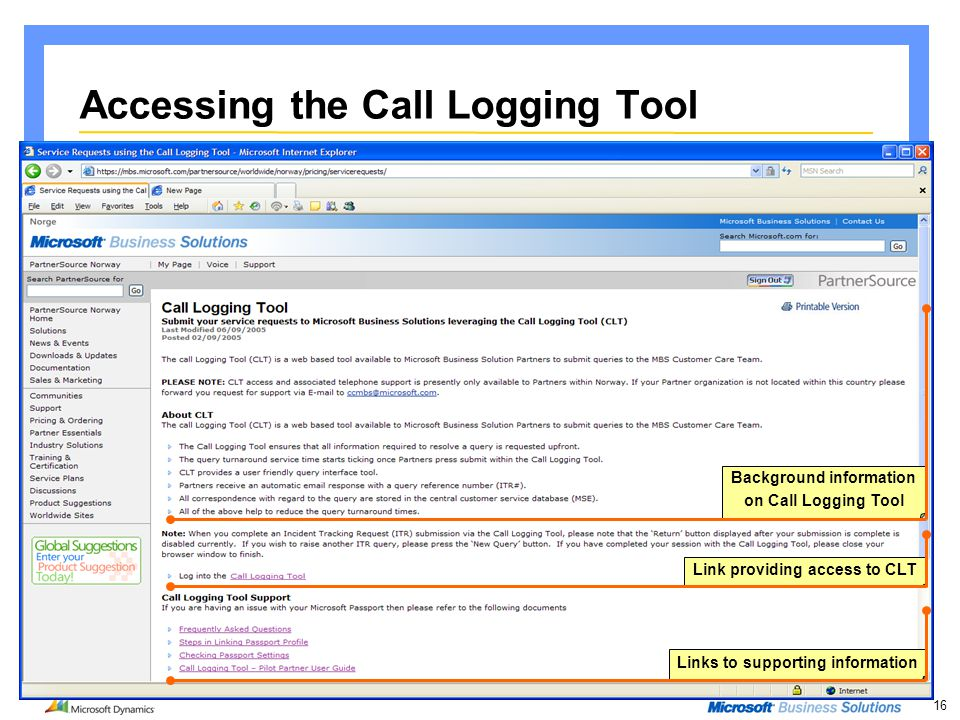 16 Background information on Call Logging Tool Links to supporting information Accessing the Call Logging Tool Link providing access to CLT