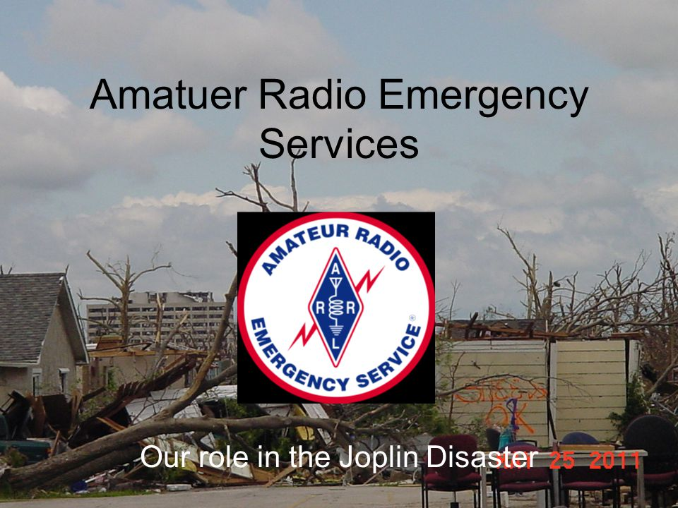 Amatuer Radio Emergency Services Our role in the Joplin Disaster