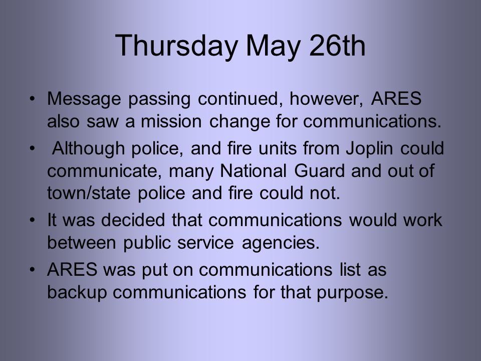 Thursday May 26th Message passing continued, however, ARES also saw a mission change for communications.