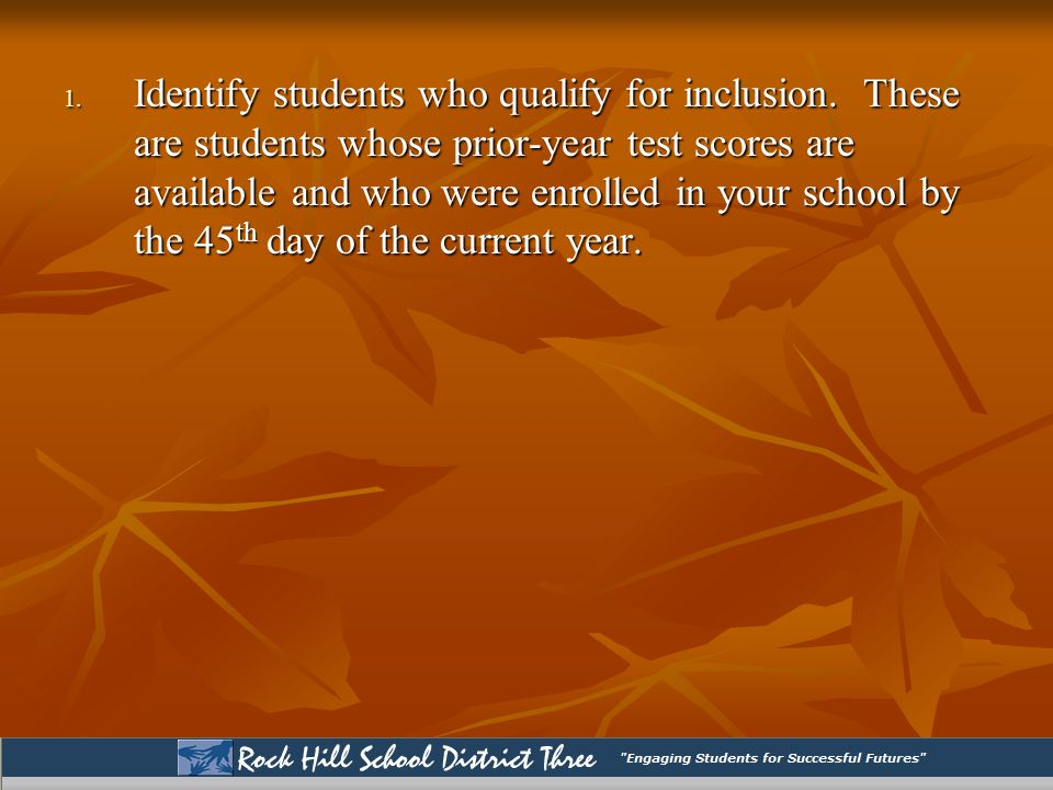 1. Identify students who qualify for inclusion.