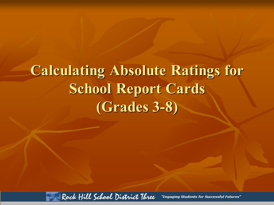 Calculating Absolute Ratings for School Report Cards (Grades 3-8)