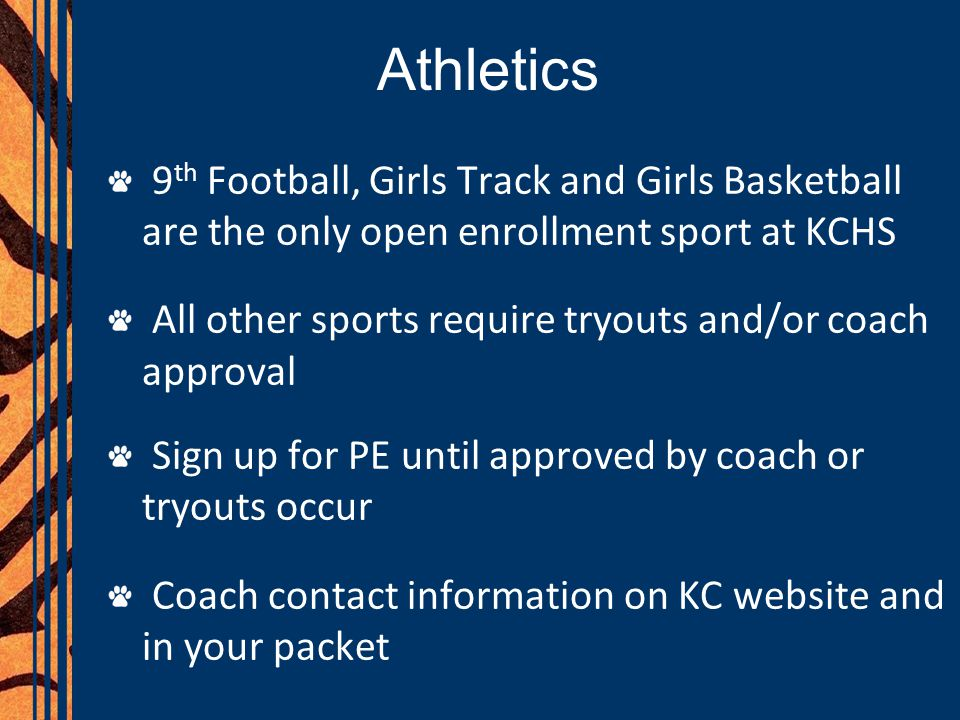 Athletics 9 th Football, Girls Track and Girls Basketball are the only open enrollment sport at KCHS All other sports require tryouts and/or coach app
