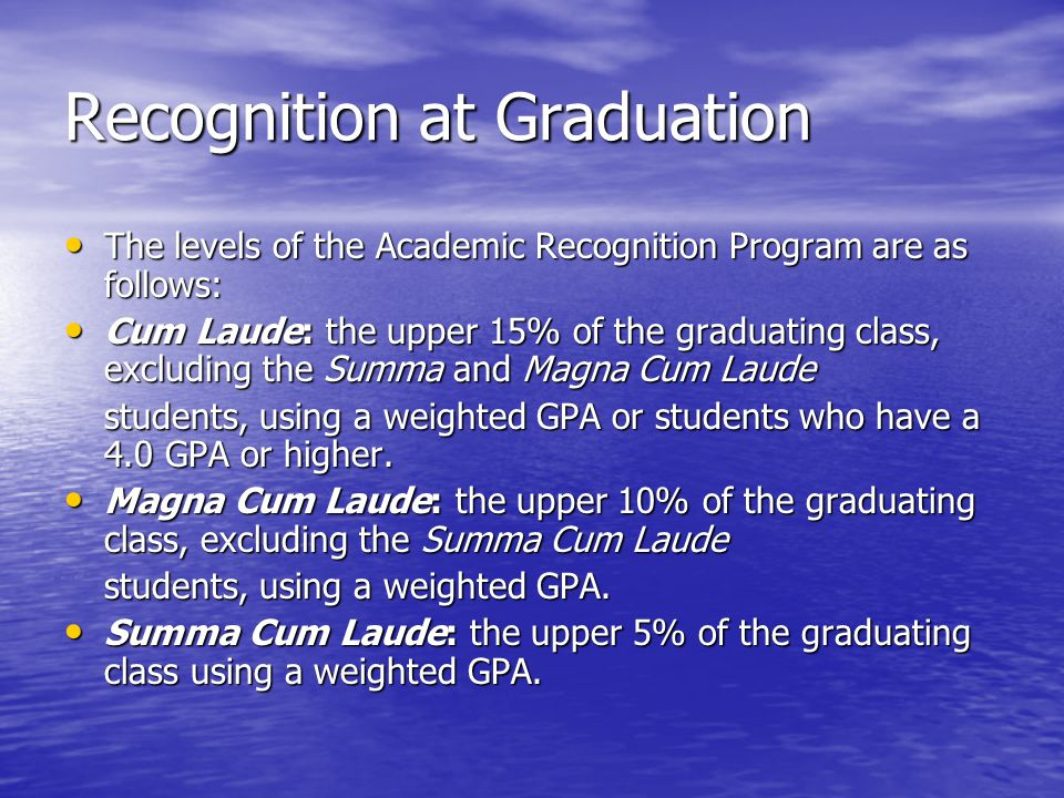 Recognition at Graduation The levels of the Academic Recognition Program are as follows: The levels of the Academic Recognition Program are as follows