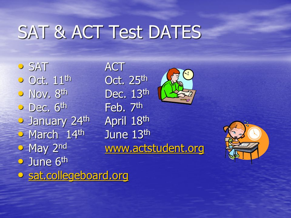 SAT & ACT Test DATES SATACT SATACT Oct. 11 th Oct.