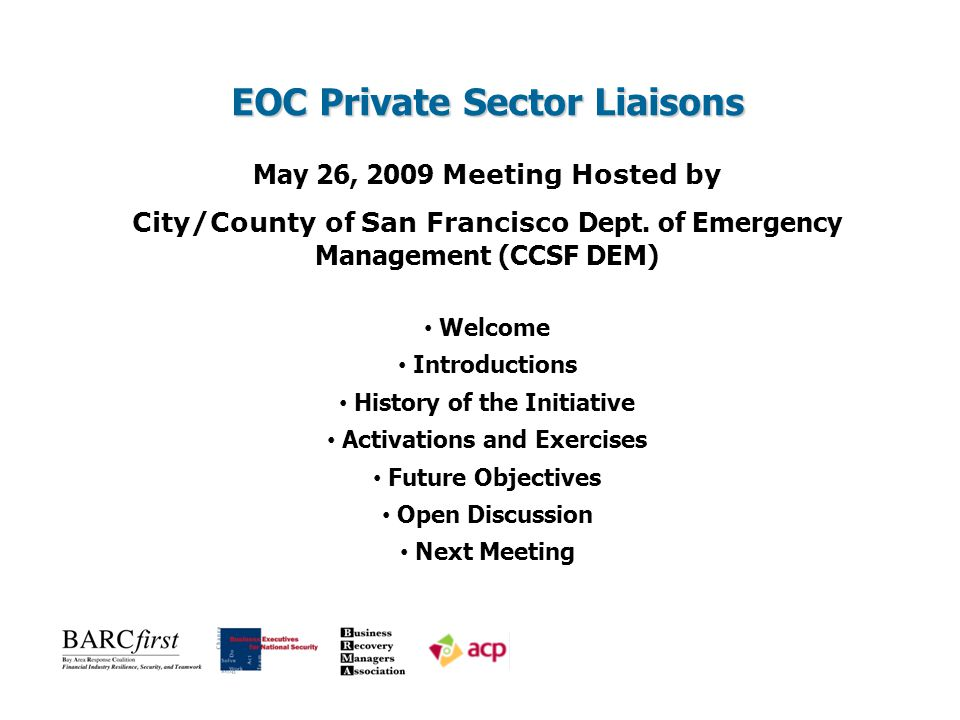EOC Private Sector Liaisons May 26, 2009 Meeting Hosted by City/County of San Francisco Dept.