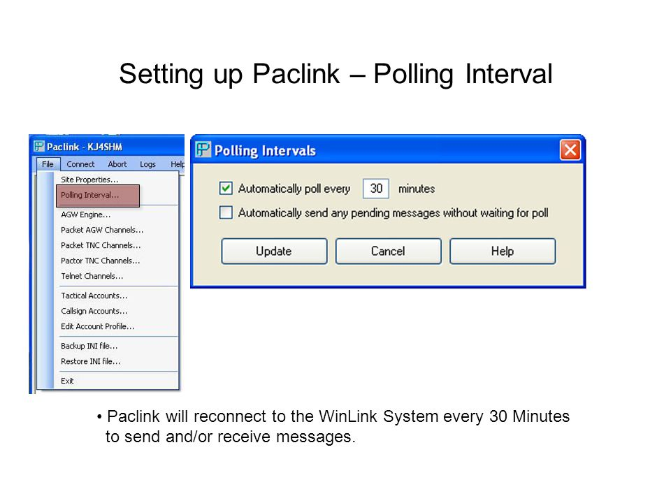 Setting up Paclink – Polling Interval Paclink will reconnect to the WinLink System every 30 Minutes to send and/or receive messages.