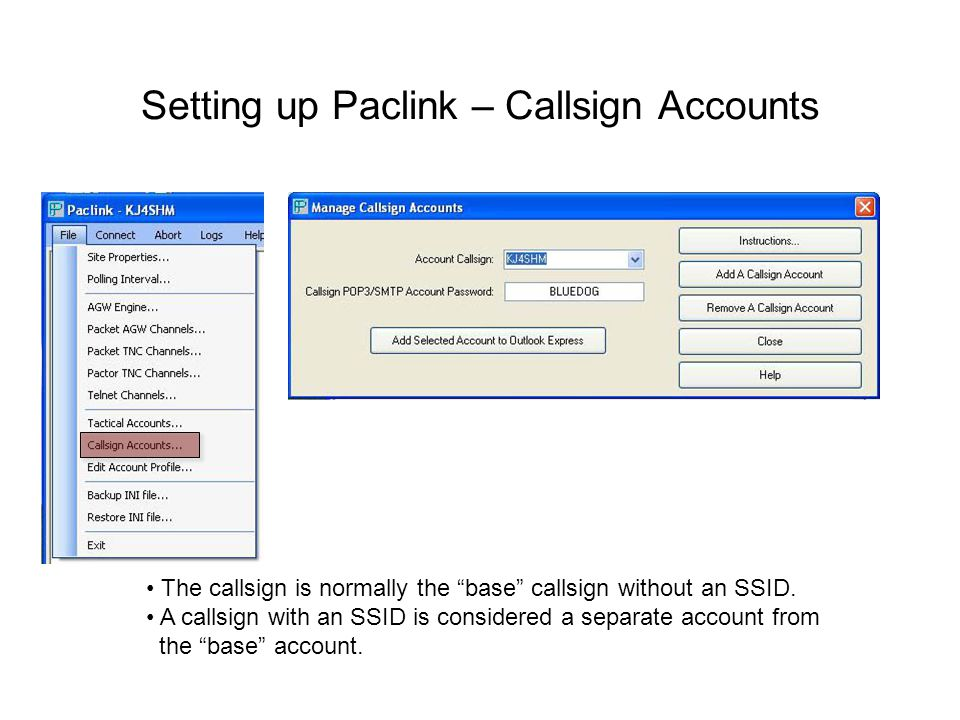 Setting up Paclink – Callsign Accounts The callsign is normally the base callsign without an SSID.