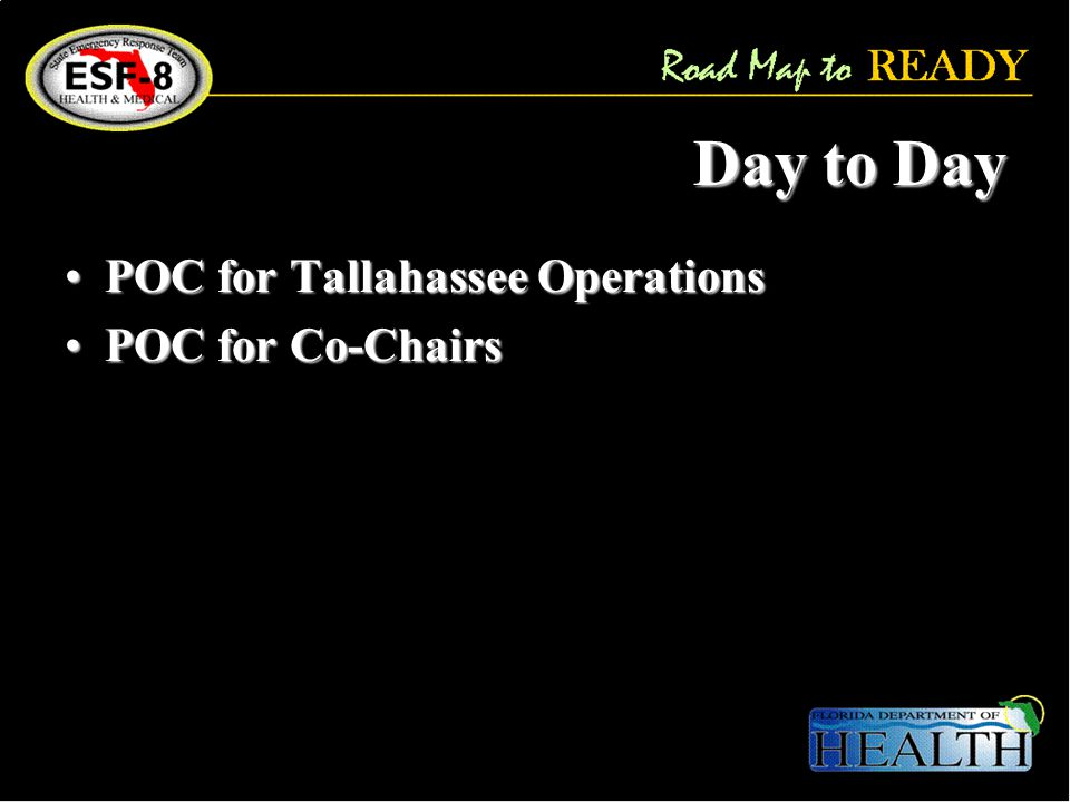 Day to Day POC for Tallahassee OperationsPOC for Tallahassee Operations POC for Co-ChairsPOC for Co-Chairs