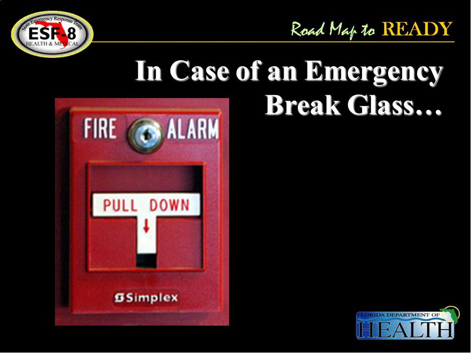 In Case of an Emergency Break Glass…