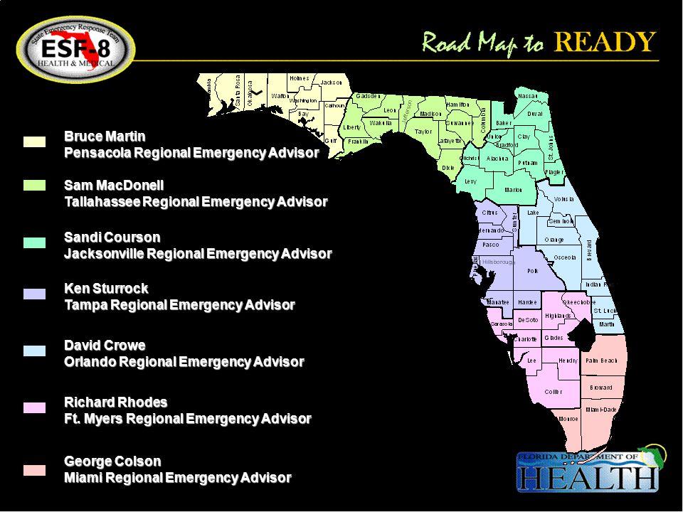 Bruce Martin Pensacola Regional Emergency Advisor Sam MacDonell Tallahassee Regional Emergency Advisor Sandi Courson Jacksonville Regional Emergency A