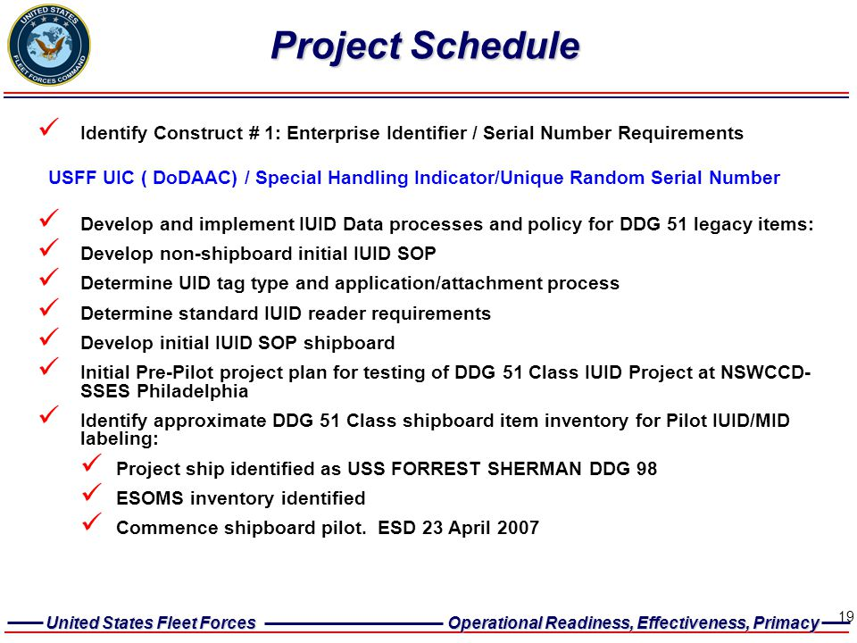 United States Fleet Forces Operational Readiness, Effectiveness, Primacy 19 Project Schedule Identify Construct # 1: Enterprise Identifier / Serial Nu