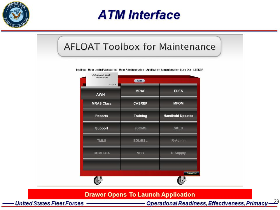 United States Fleet Forces Operational Readiness, Effectiveness, Primacy 29 ATM Interface Drawer Opens To Launch Application