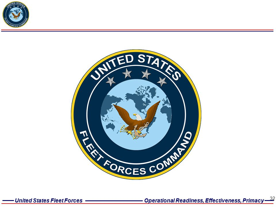 United States Fleet Forces Operational Readiness, Effectiveness, Primacy 32