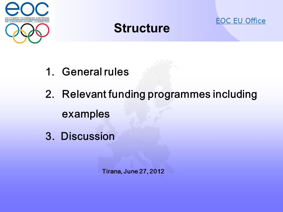 EOC EU Office Structure 1.General rules 2.Relevant funding programmes including examples 3.
