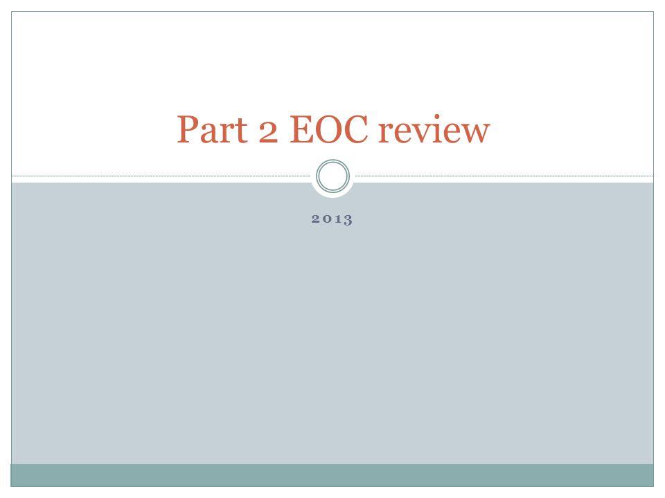 2013 Part 2 EOC review