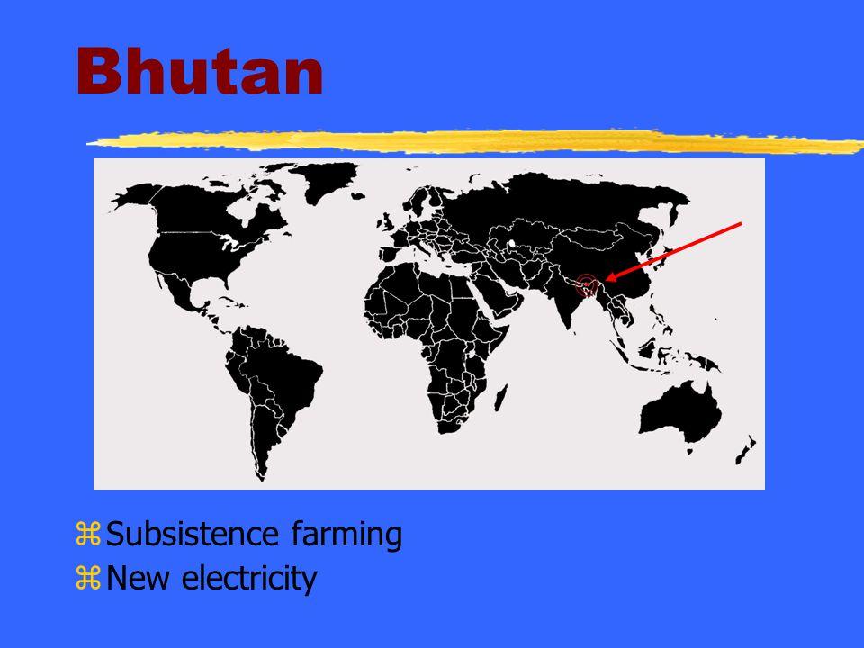 Bhutan zSubsistence farming zNew electricity