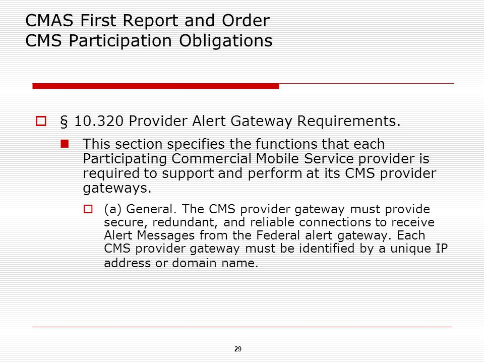 29 CMAS First Report and Order CMS Participation Obligations  § 10.320 Provider Alert Gateway Requirements.