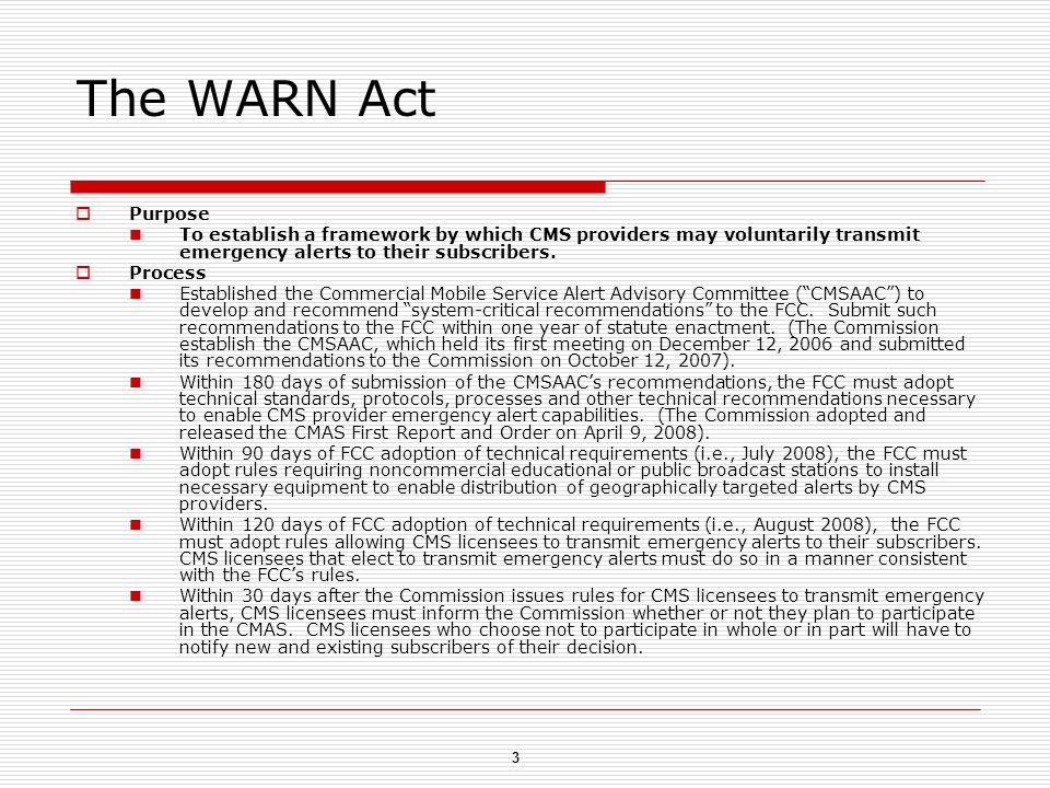 3 The WARN Act  Purpose To establish a framework by which CMS providers may voluntarily transmit emergency alerts to their subscribers.
