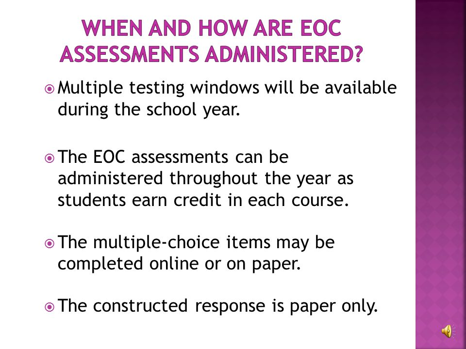  Multiple testing windows will be available during the school year.
