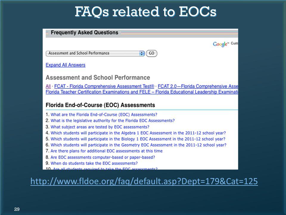FAQs related to EOCs 29 http://www.fldoe.org/faq/default.asp Dept=179&Cat=125