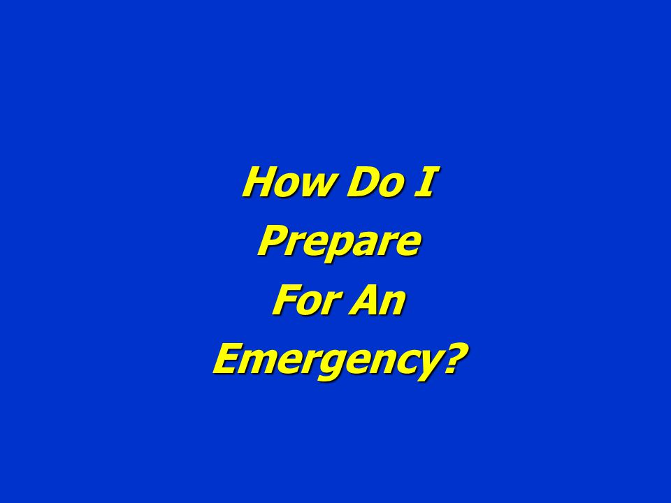 How Do I Prepare For An Emergency