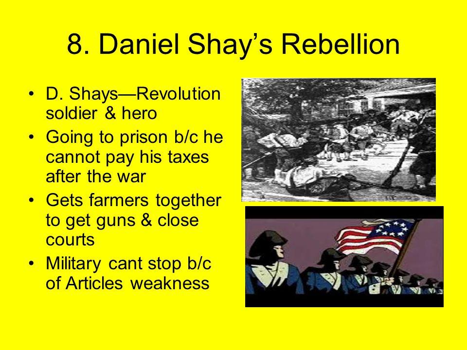 8. Daniel Shay's Rebellion D.