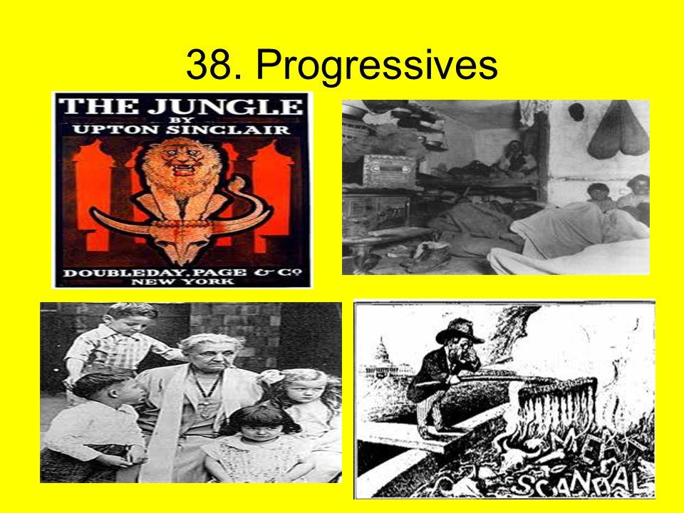 38. Progressives