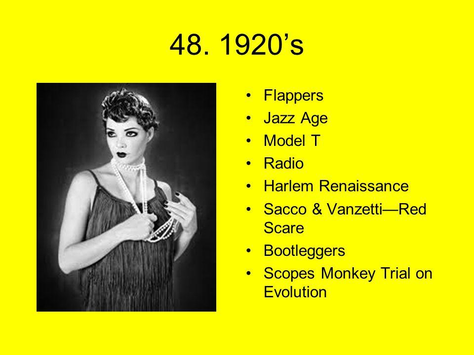 48. 1920's Flappers Jazz Age Model T Radio Harlem Renaissance Sacco & Vanzetti—Red Scare Bootleggers Scopes Monkey Trial on Evolution