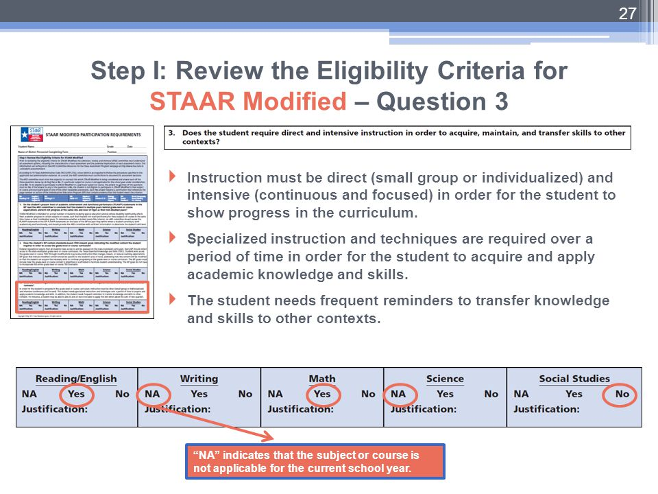 27 Step I: Review the Eligibility Criteria for STAAR Modified – Question 3  Instruction must be direct (small group or individualized) and intensive