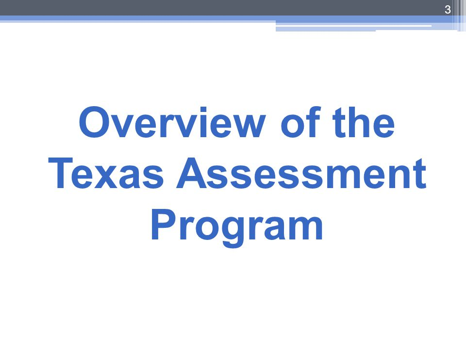 3 Overview of the Texas Assessment Program