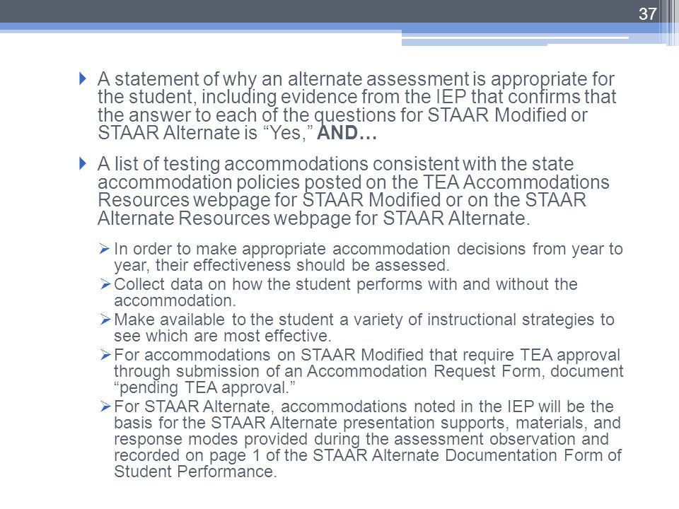  A statement of why an alternate assessment is appropriate for the student, including evidence from the IEP that confirms that the answer to each of