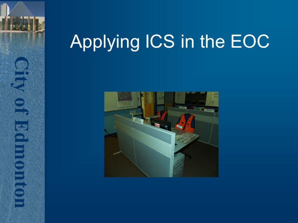 City of Edmonton Applying ICS in the EOC