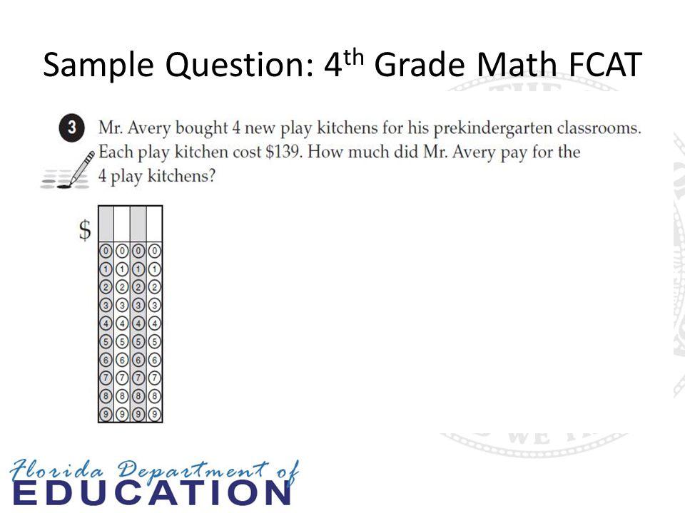 Sample Question: 4 th Grade Math FCAT