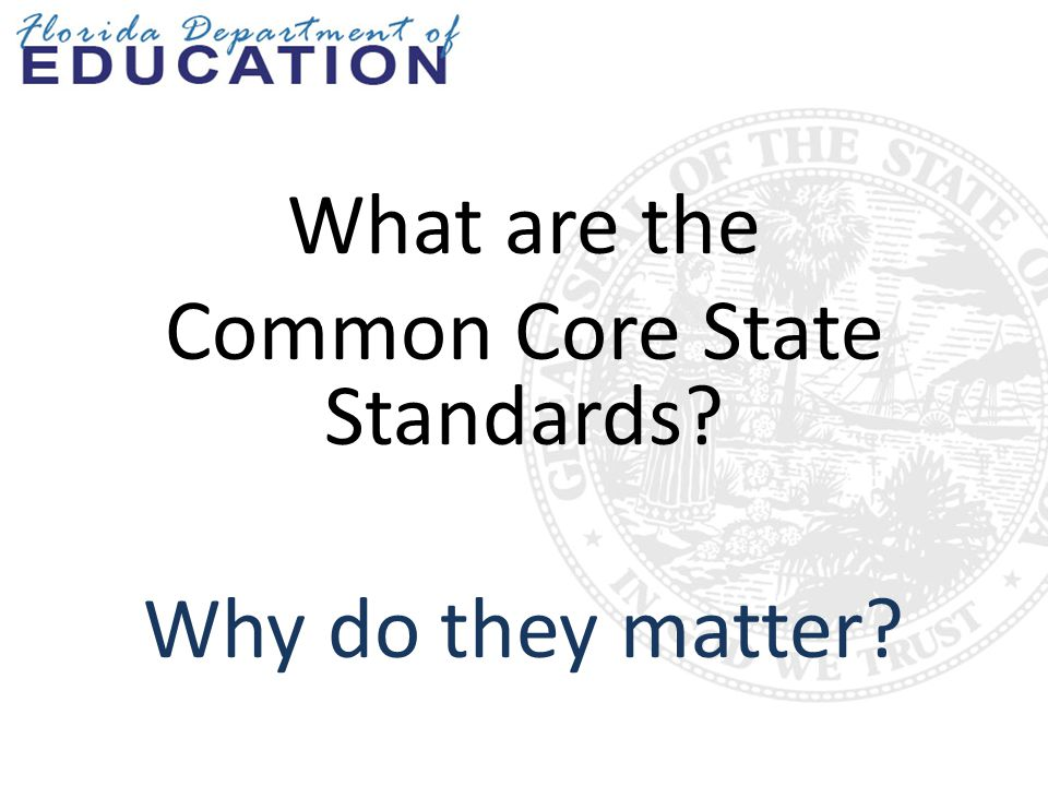What are the Common Core State Standards Why do they matter
