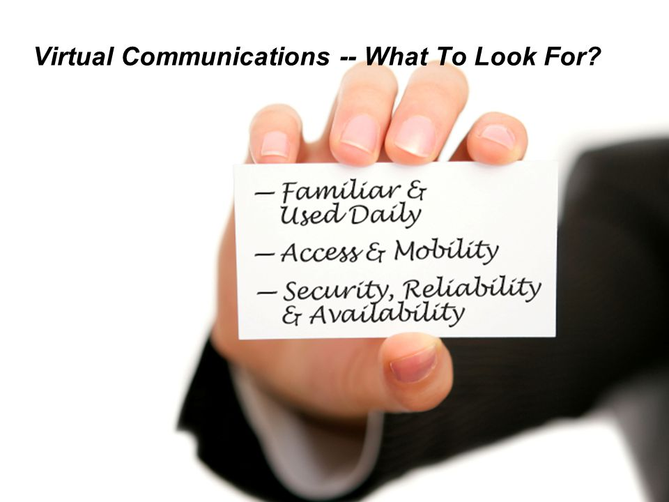 WebEx Confidential 19 Virtual Communications -- What To Look For?
