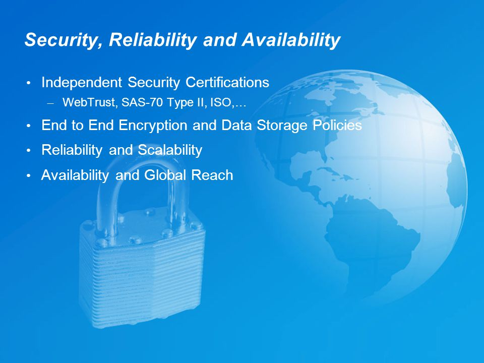 WebEx Confidential 22 Security, Reliability and Availability Independent Security Certifications – WebTrust, SAS-70 Type II, ISO,… End to End Encrypti
