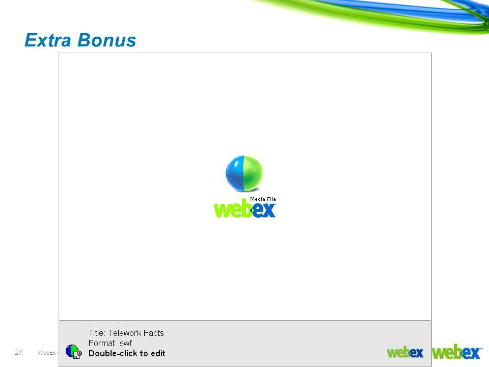 WebEx Confidential 27 Extra Bonus