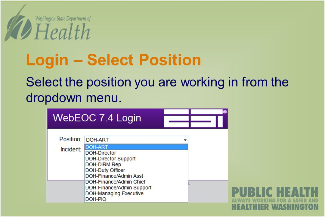 Login – Select Position Select the position you are working in from the dropdown menu.