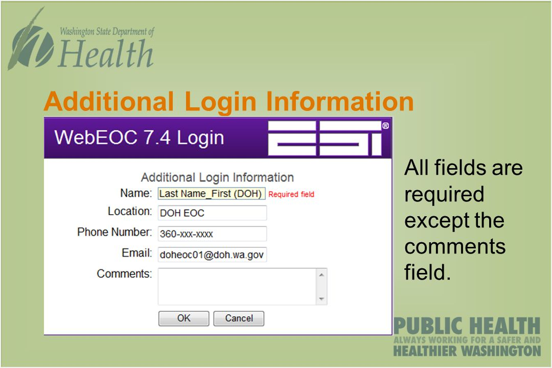 Additional Login Information All fields are required except the comments field.