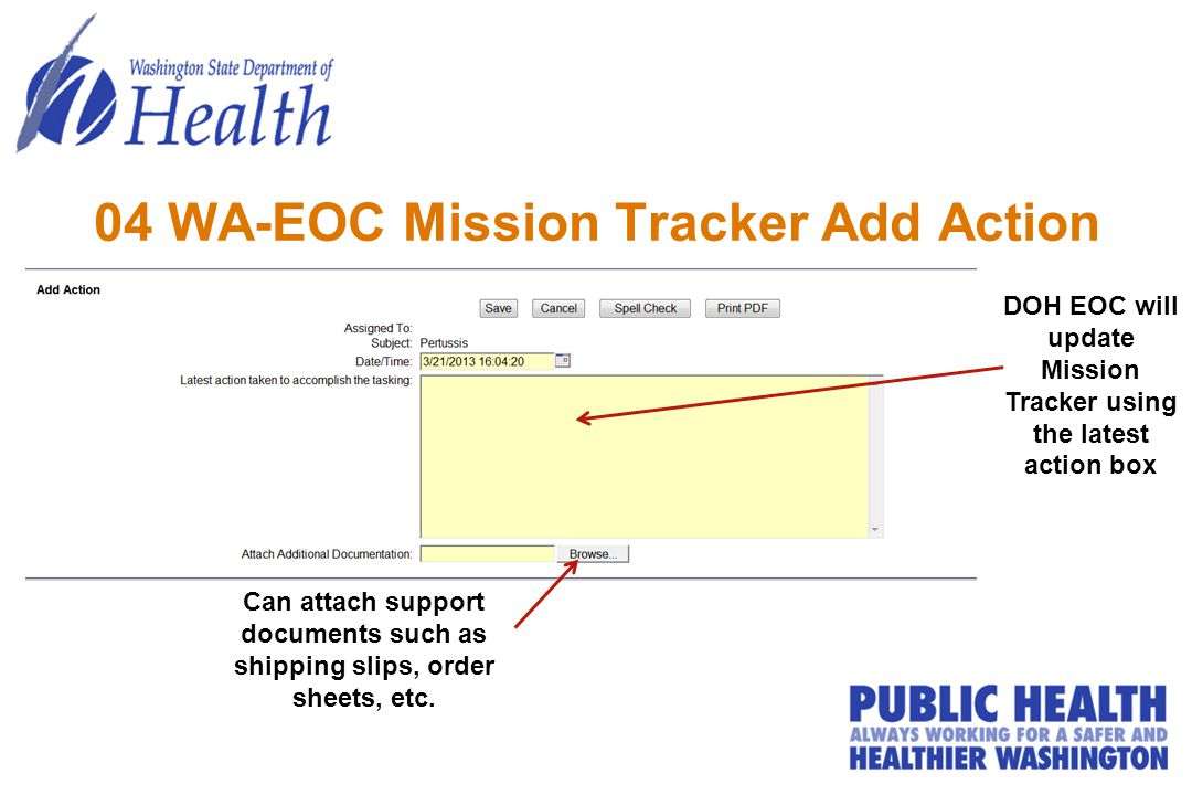 04 WA-EOC Mission Tracker Add Action DOH EOC will update Mission Tracker using the latest action box Can attach support documents such as shipping sli