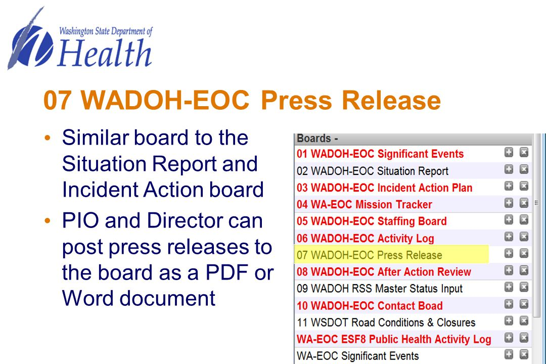 07 WADOH-EOC Press Release Similar board to the Situation Report and Incident Action board PIO and Director can post press releases to the board as a