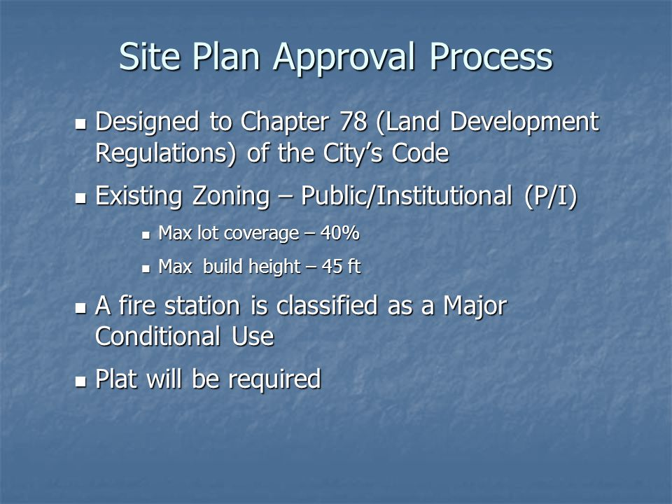 Site Plan Approval Process Designed to Chapter 78 (Land Development Regulations) of the City's Code Designed to Chapter 78 (Land Development Regulatio
